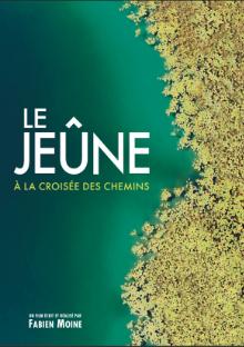 Le jeûne à la croisée des chemins de Fabien Moine (documentaire)